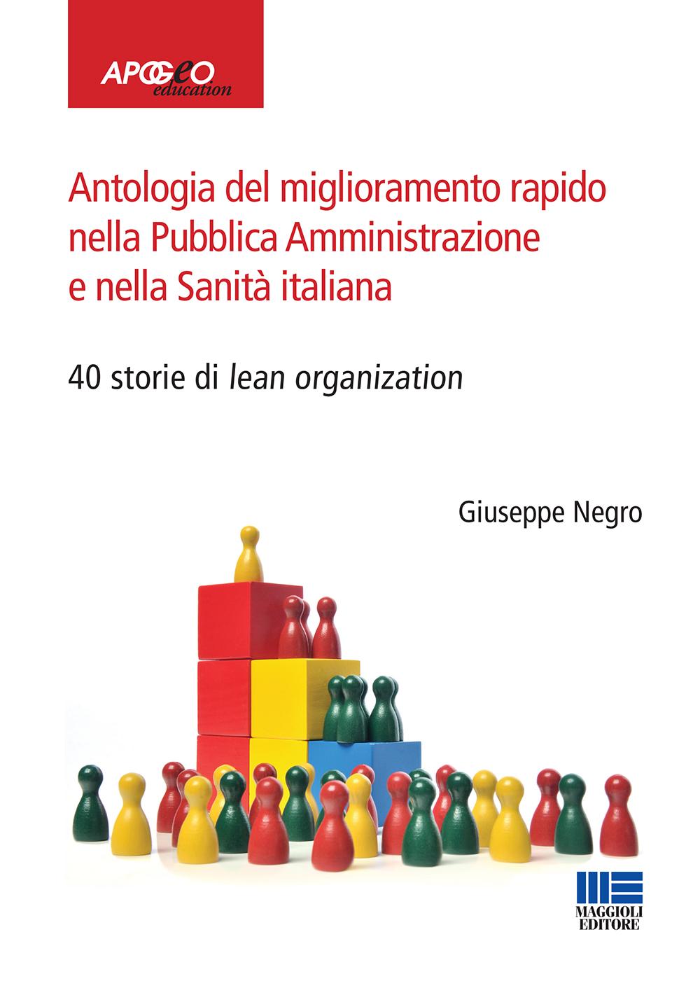 Antologia del miglioramento rapido nella Pubblica Amministrazione e nella Sanit� italiana